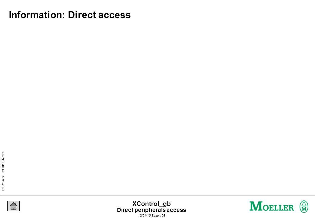 Schutzvermerk nach DIN 34 beachten 15/01/15 Seite 106 XControl_gb Information: Direct access Direct peripherals access
