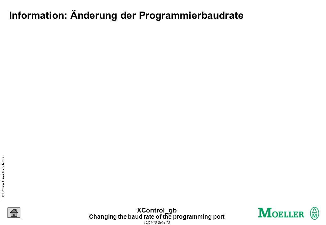 Schutzvermerk nach DIN 34 beachten 15/01/15 Seite 73 XControl_gb Information: Änderung der Programmierbaudrate Changing the baud rate of the programming port