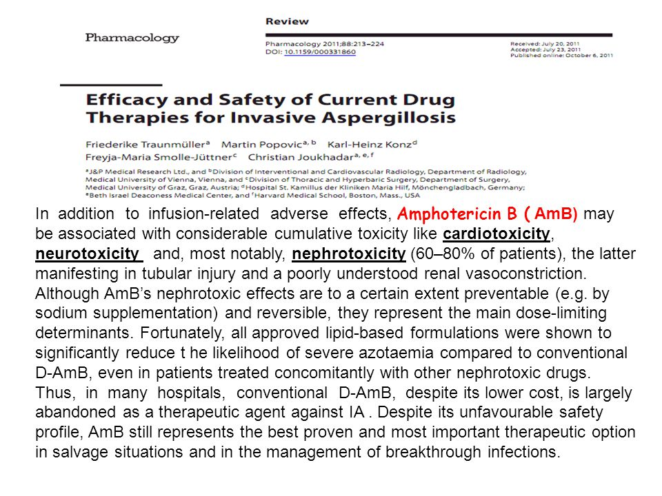 In addition to infusion-related adverse effects, Amphotericin B ( AmB) may be associated with considerable cumulative toxicity like cardiotoxicity, ne