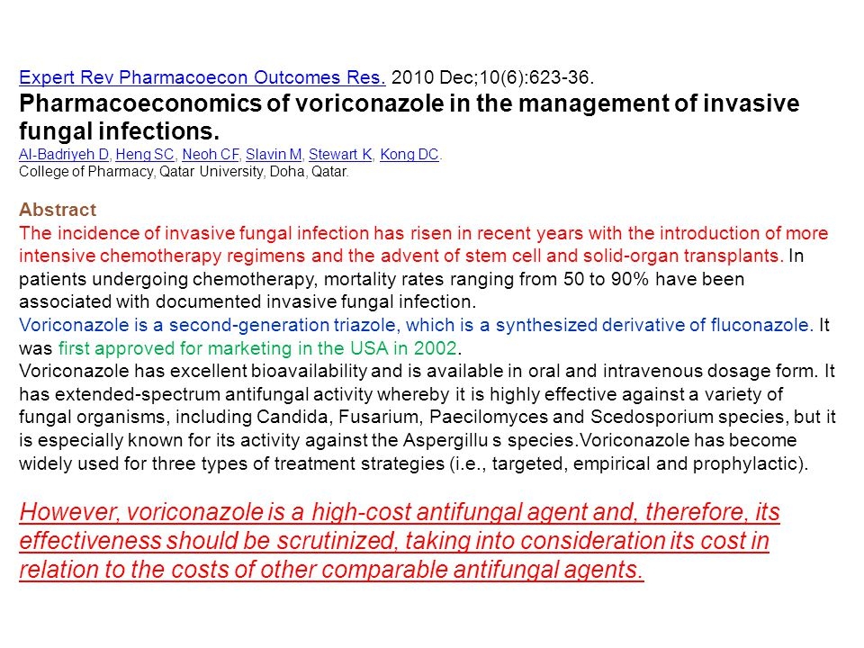 Expert Rev Pharmacoecon Outcomes Res.Expert Rev Pharmacoecon Outcomes Res. 2010 Dec;10(6):623-36. Pharmacoeconomics of voriconazole in the management