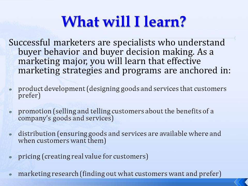 Successful marketers are specialists who understand buyer behavior and buyer decision making.
