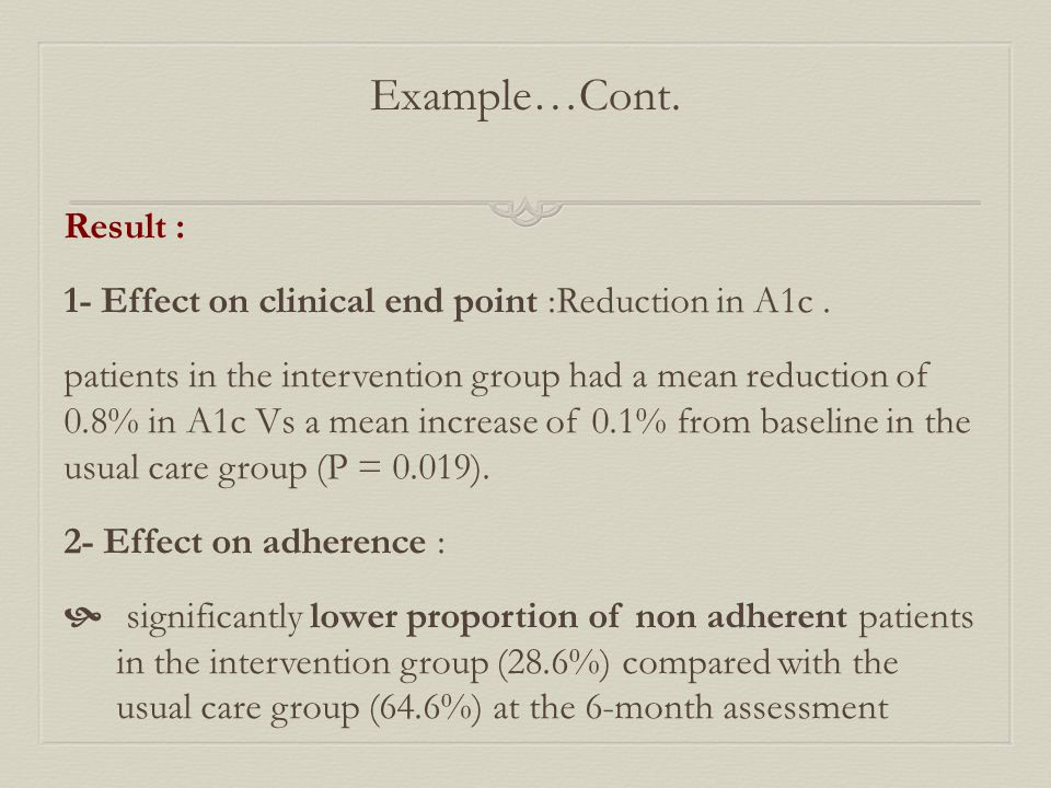 Example…Cont. Result : 1- Effect on clinical end point :Reduction in A1c.