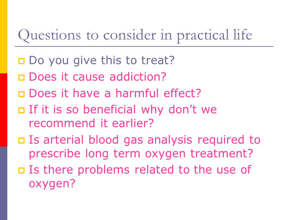 Questions to consider in practical life  Do you give this to treat.
