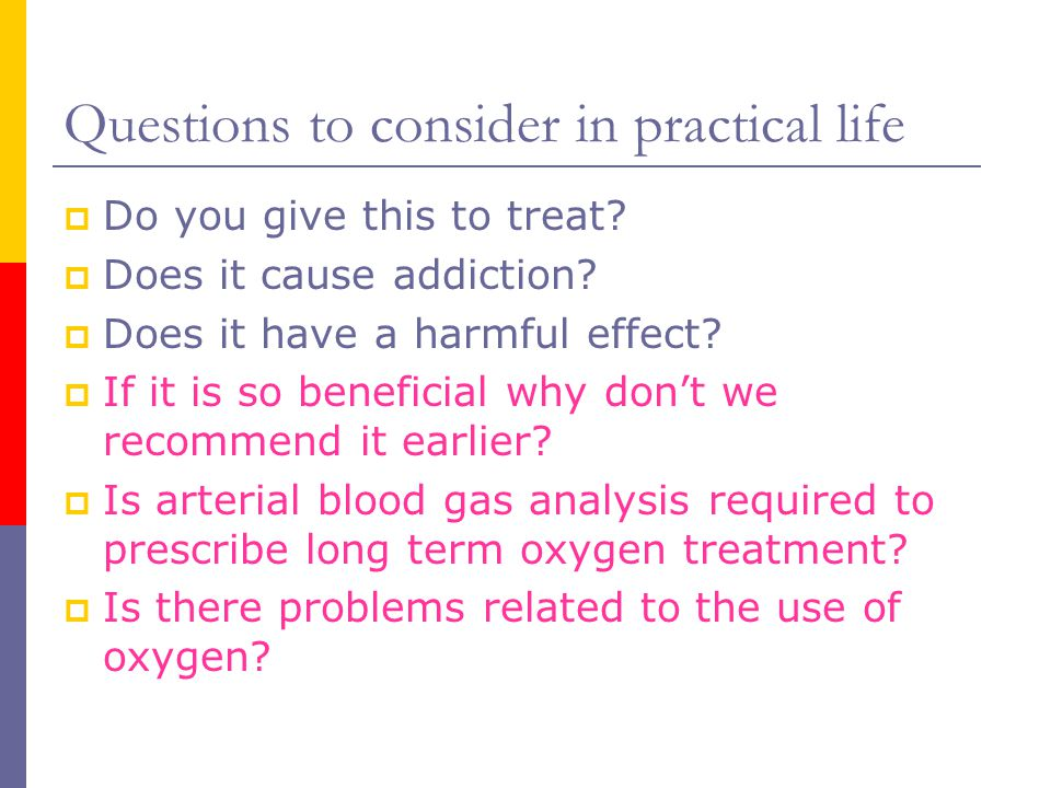 Questions to consider in practical life  Do you give this to treat.