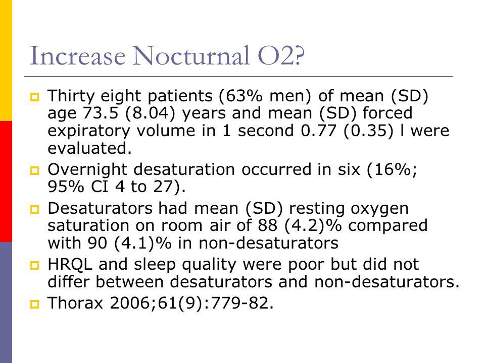 Increase Nocturnal O2.