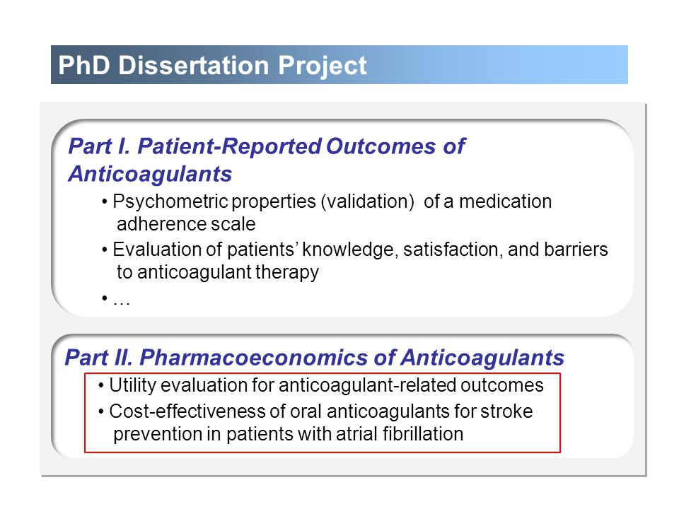 PhD Dissertation Project Part I. Patient-Reported Outcomes of Anticoagulants Psychometric properties (validation) of a medication adherence scale Eval