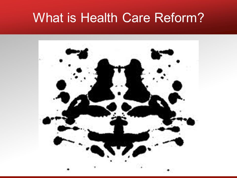 What is Health Care Reform?