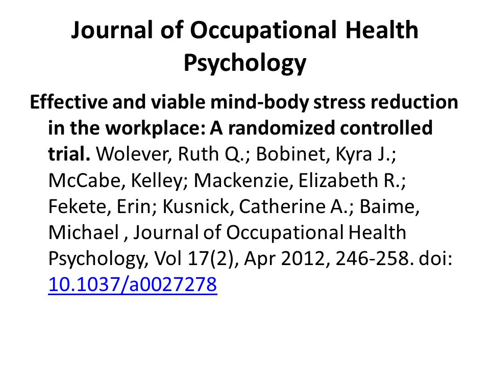 Journal of Occupational Health Psychology Effective and viable mind-body stress reduction in the workplace: A randomized controlled trial.