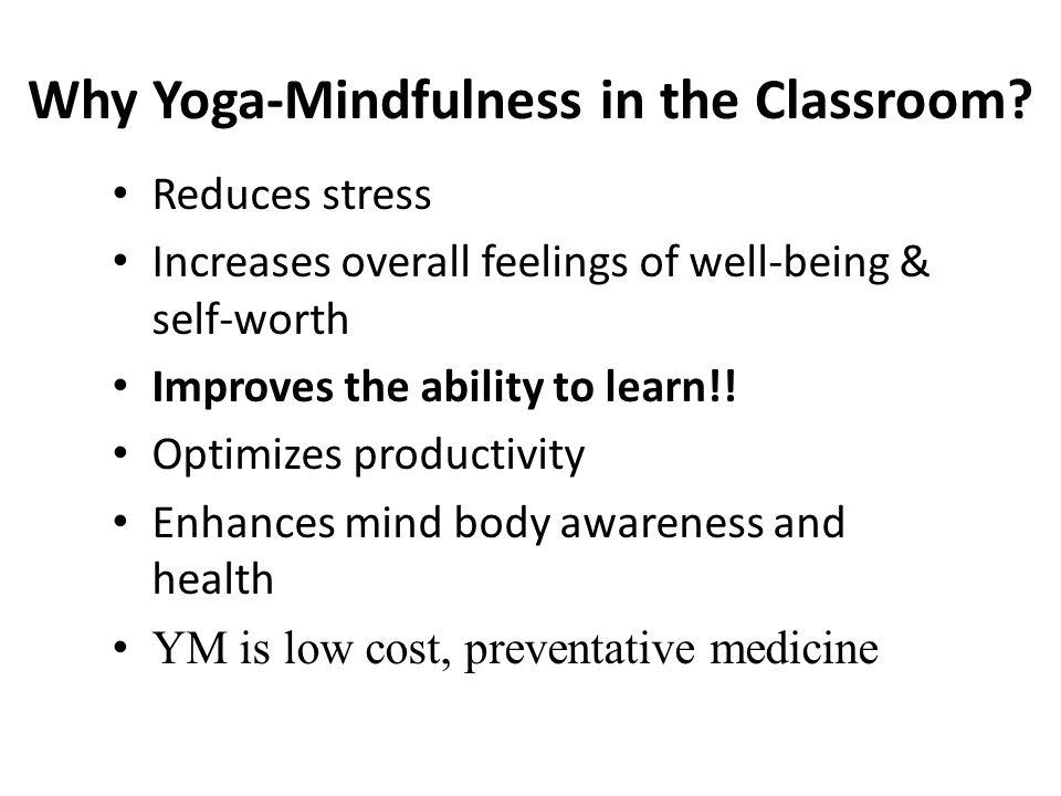 Why Yoga-Mindfulness in the Classroom.