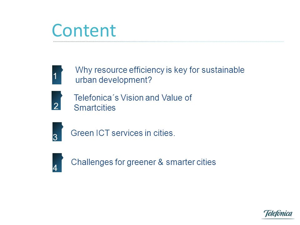 Content Why resource efficiency is key for sustainable urban development? 1 Green ICT services in cities. Challenges for greener & smarter cities 3 4