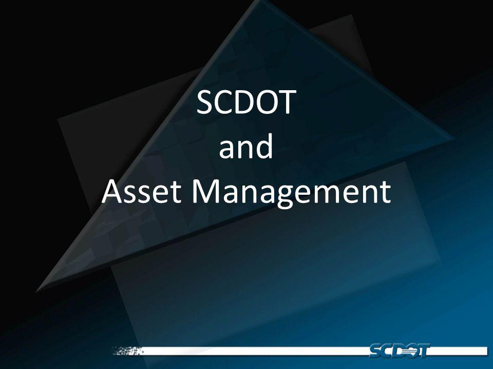 SCDOT and Asset Management