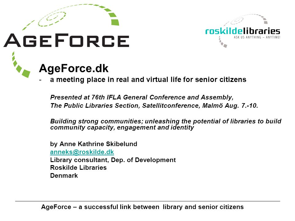 AgeForce – a successful link between library and senior citizens What is AgeForce.dk.