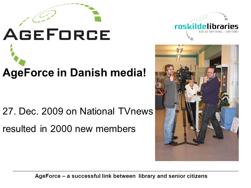 AgeForce – a successful link between library and senior citizens AgeForce in Danish media.