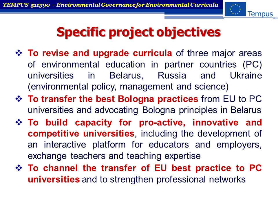 Specific project objectives  To revise and upgrade curricula of three major areas of environmental education in partner countries (PC) universities i