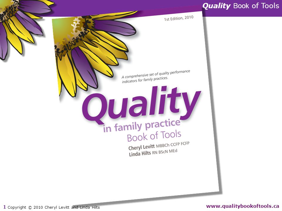 Quality Book of Tools www.qualitybookoftools.ca 1 Copyright © 2010 Cheryl Levitt and Linda Hilts