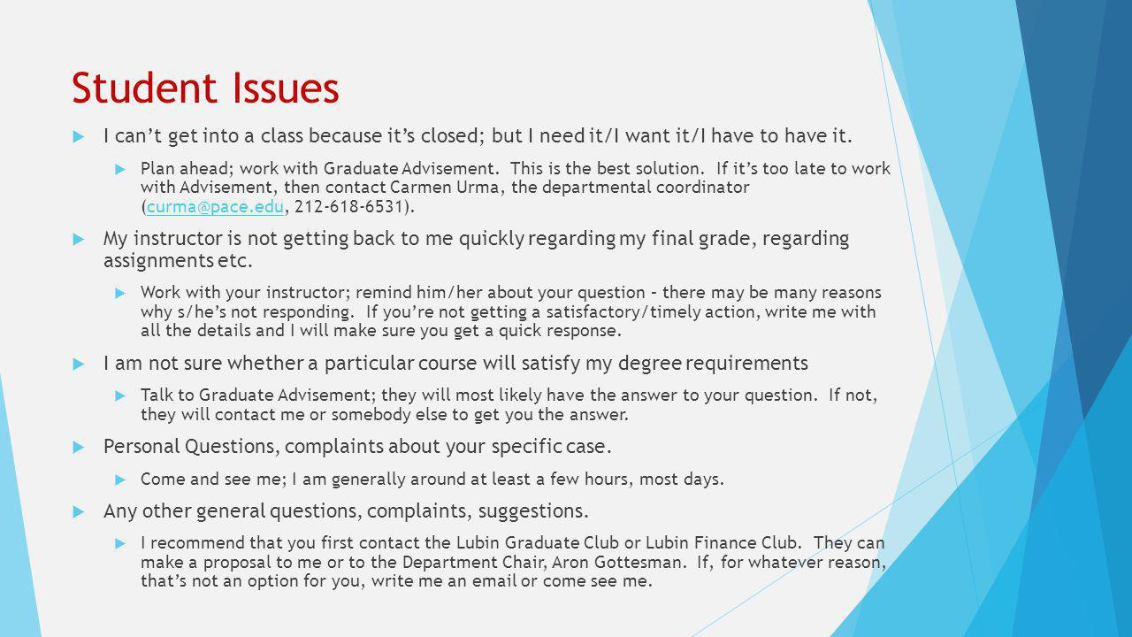 Student Issues  I can't get into a class because it's closed; but I need it/I want it/I have to have it.