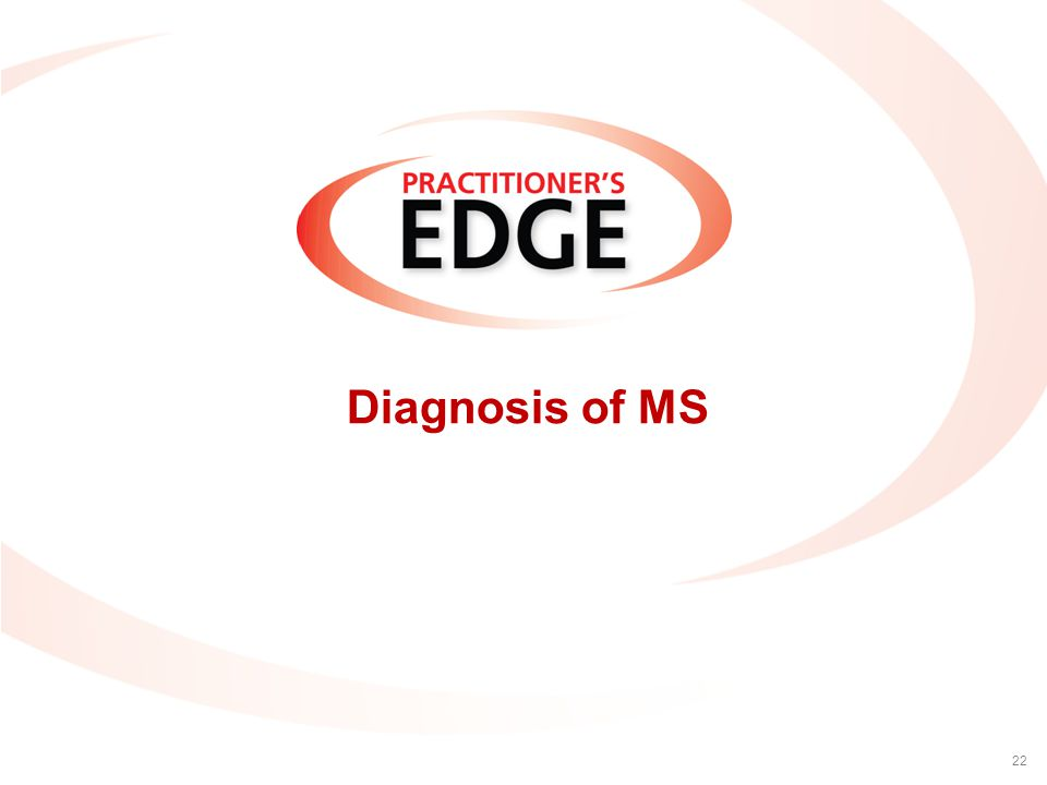 Diagnosis of MS 22