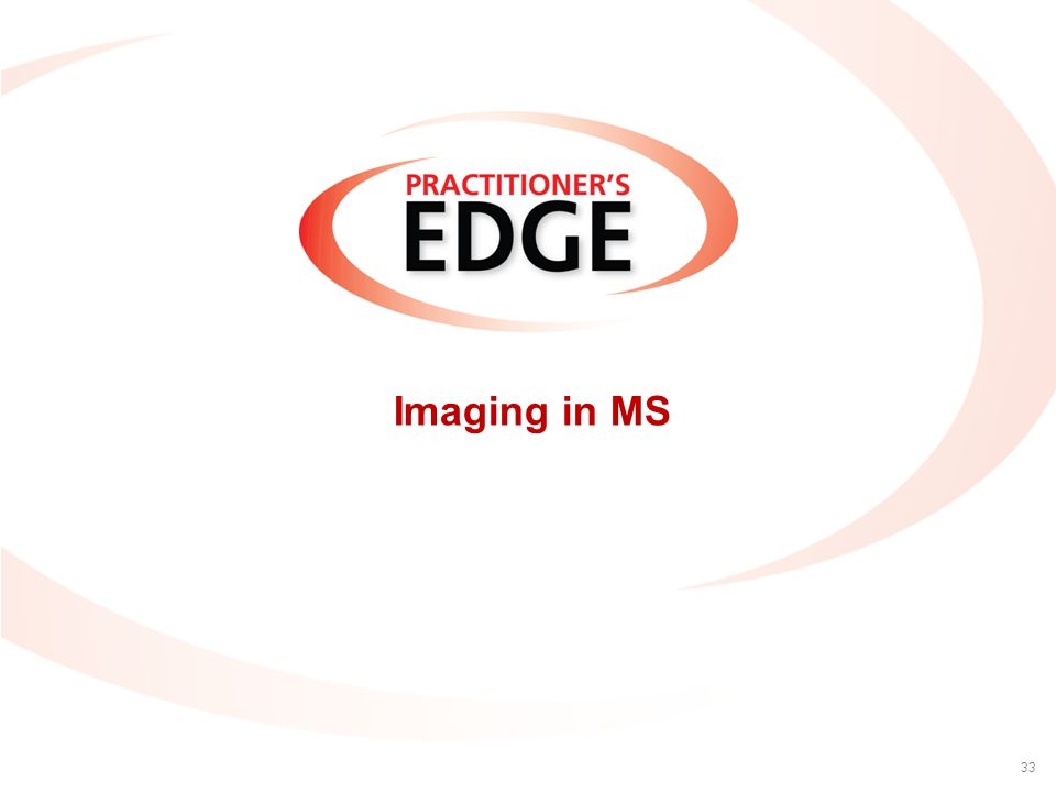 Imaging in MS 33