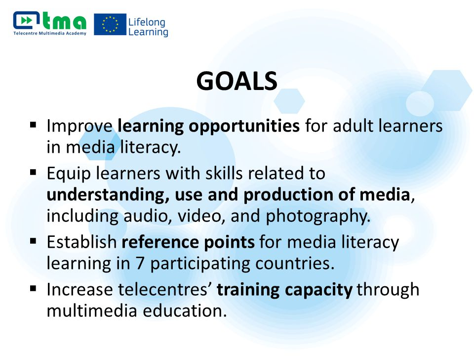  Improve learning opportunities for adult learners in media literacy.