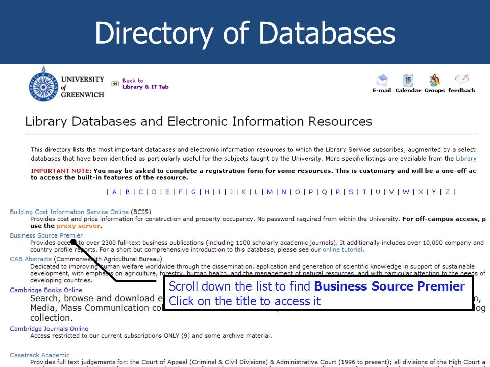 Directory of Databases Scroll down the list to find Business Source Premier Click on the title to access it