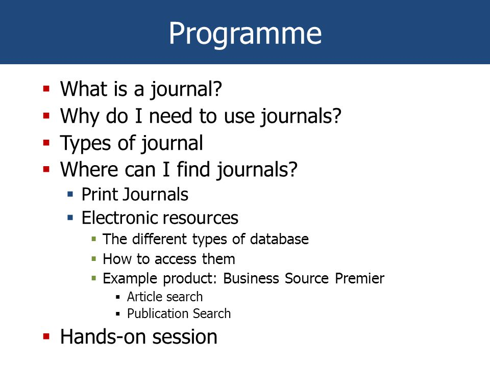 Programme  What is a journal.  Why do I need to use journals.