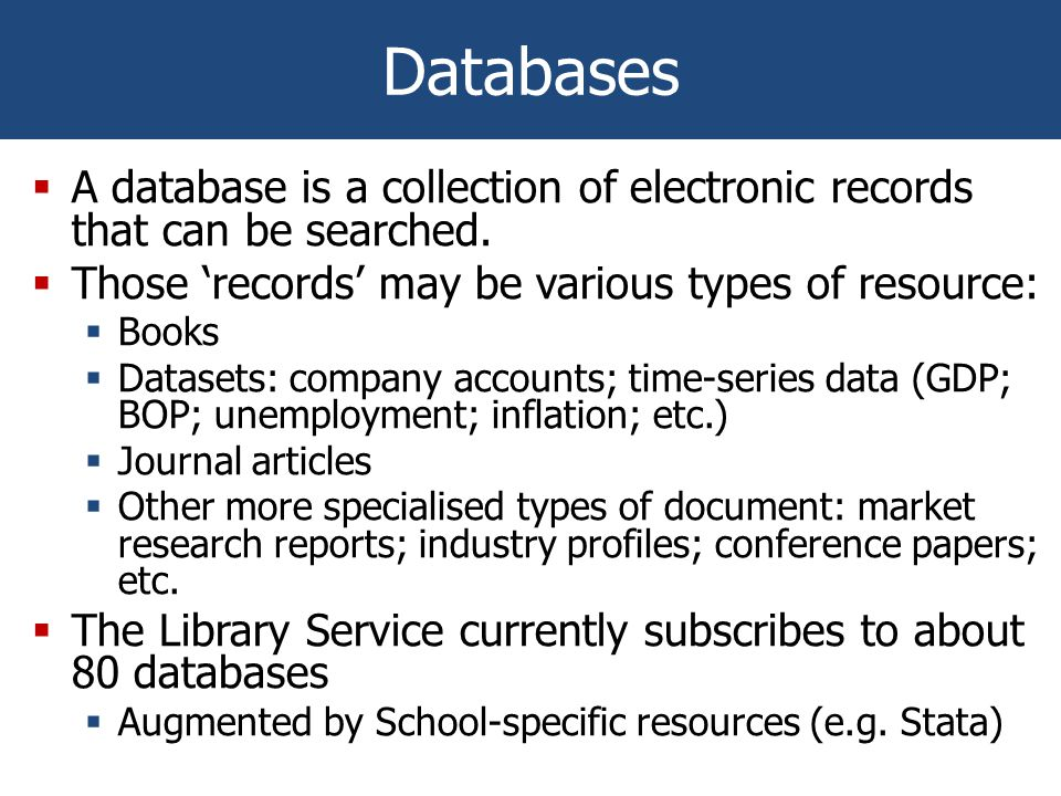 Business Databases  This is NOT an exhaustive list:  Books  MyiLibrary - multi-disciplinary  Journals  Emerald - 200 journals; management (strategic, HRM, etc)  Business Source Premier – 2150 journals; everything.