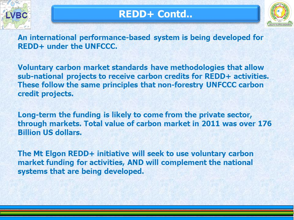 LVBC  REDD+ refers to Reducing Emissions from Deforestation and forest Degradation and also sustainable forest management, conservation and enhancement of forest carbon stocks.