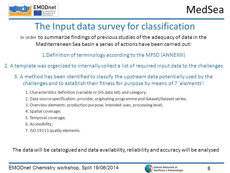 MedSea EMODnet Chemistry workshop, Split 19/06/2014 The Input data survey for classification 8 In order to summarize findings of previous studies of t