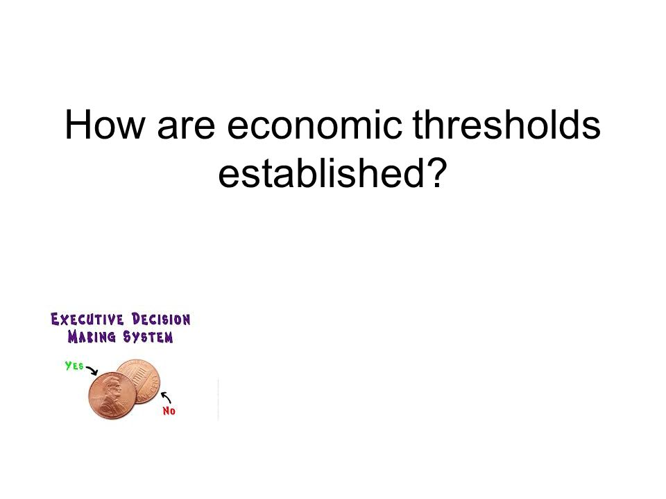 How are economic thresholds established