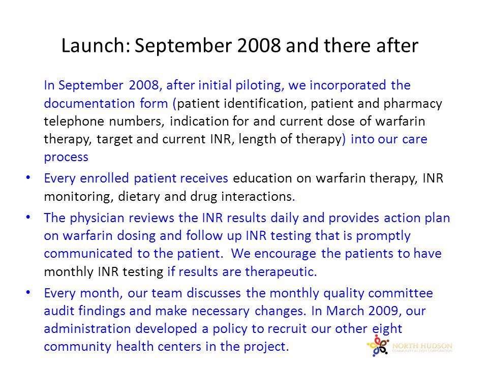 Launch: September 2008 and there after In September 2008, after initial piloting, we incorporated the documentation form (patient identification, pati