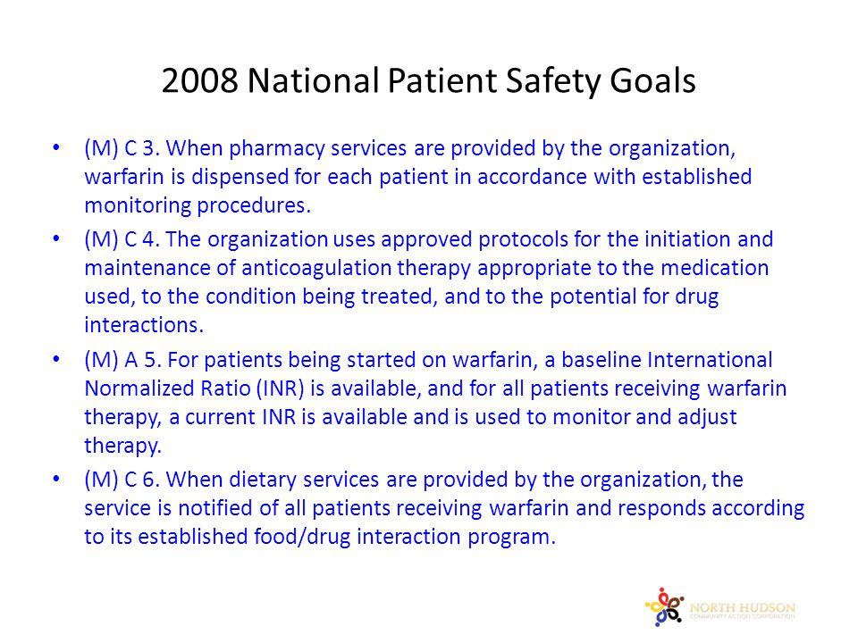 2008 National Patient Safety Goals (M) C 3.