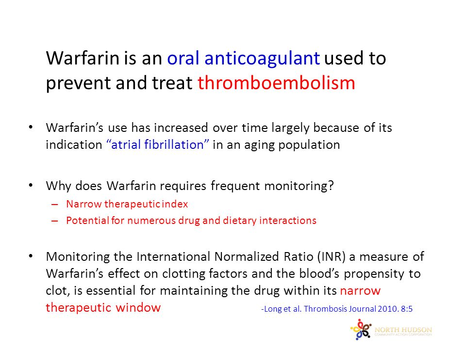 Warfarin is an oral anticoagulant used to prevent and treat thromboembolism Warfarin's use has increased over time largely because of its indication atrial fibrillation in an aging population Why does Warfarin requires frequent monitoring.