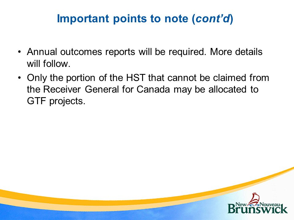 Important points to note (cont'd) Annual outcomes reports will be required.