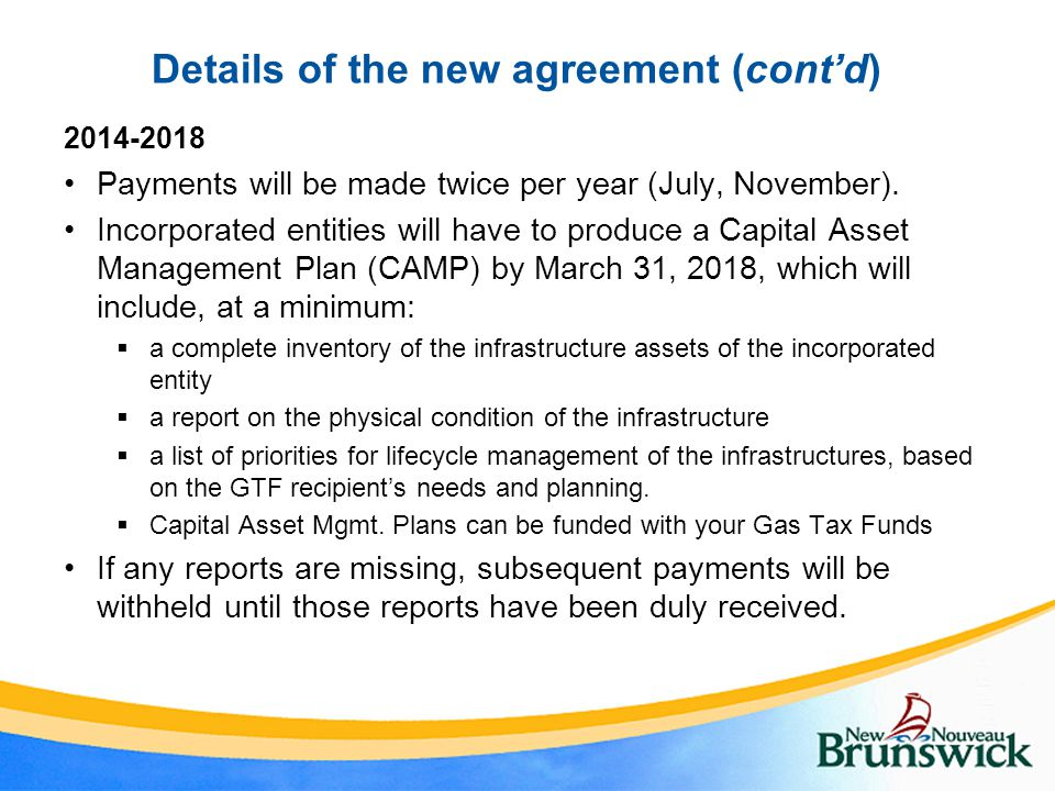 Details of the new agreement (cont'd) 2014-2018 Payments will be made twice per year (July, November).