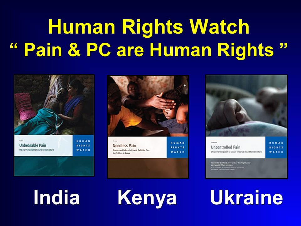 Human Rights Watch Pain & PC are Human Rights IndiaKenyaUkraine