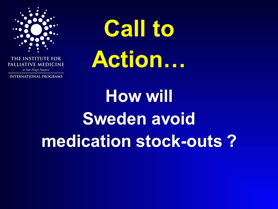 Call to Action… How will Sweden avoid medication stock-outs ?