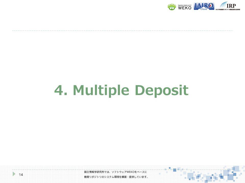 14 4. Multiple Deposit