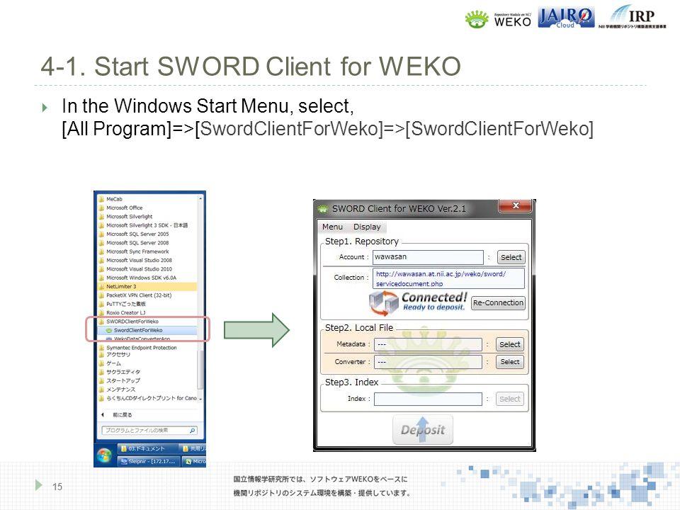  In the Windows Start Menu, select, [All Program]=>[SwordClientForWeko]=>[SwordClientForWeko] 4-1.