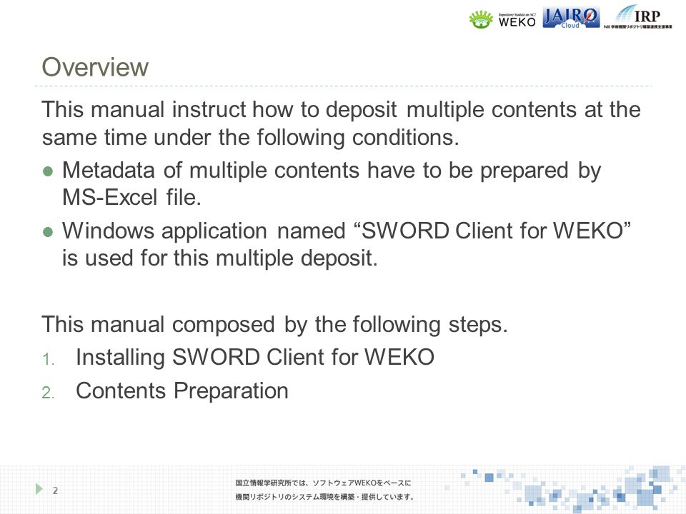 Overview 2 This manual instruct how to deposit multiple contents at the same time under the following conditions.