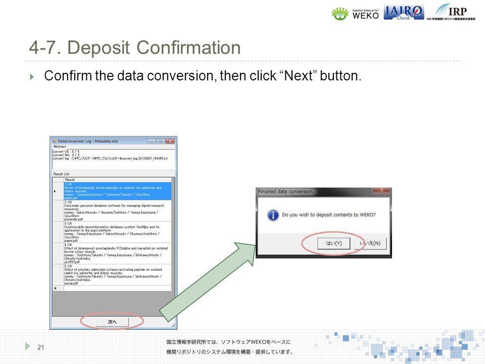  Confirm the data conversion, then click Next button. 4-7. Deposit Confirmation 21