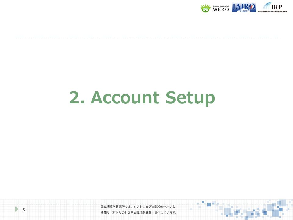5 2. Account Setup