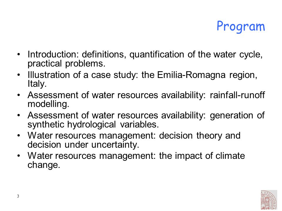 3 Program Introduction: definitions, quantification of the water cycle, practical problems. Illustration of a case study: the Emilia-Romagna region, I