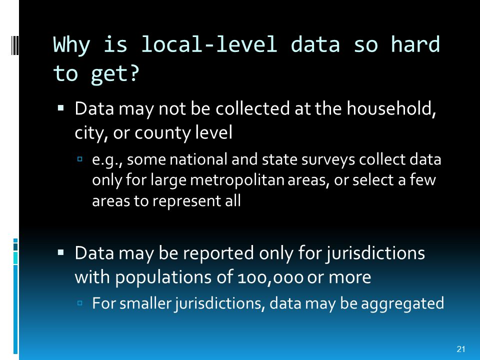 Why is local-level data so hard to get.