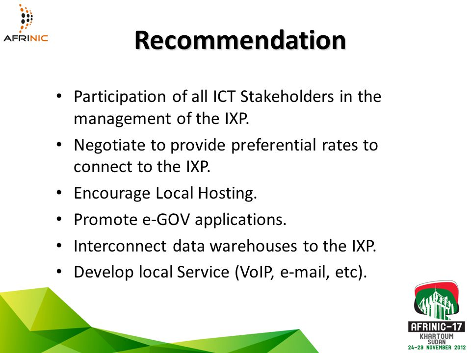 Recommendation Participation of all ICT Stakeholders in the management of the IXP.