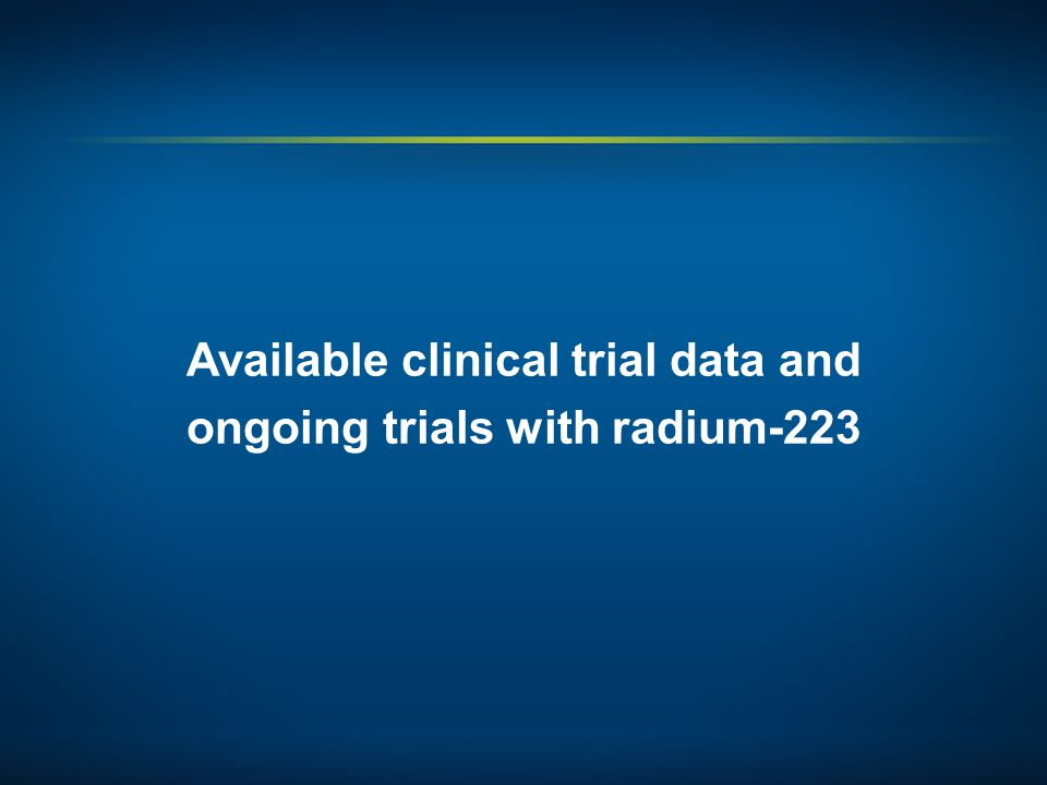 Available clinical trial data and ongoing trials with radium-223
