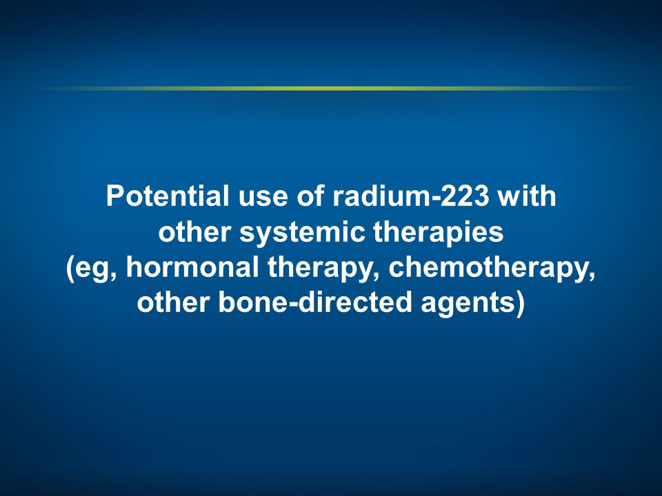 Potential use of radium-223 with other systemic therapies (eg, hormonal therapy, chemotherapy, other bone-directed agents)