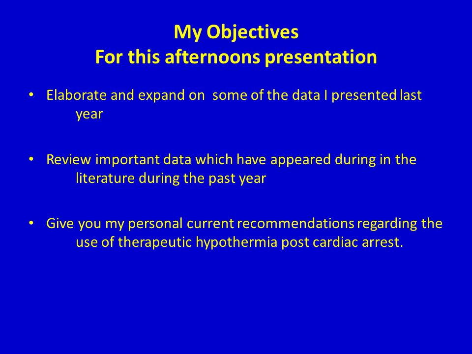 My Objectives For this afternoons presentation Elaborate and expand on some of the data I presented last year Review important data which have appeare