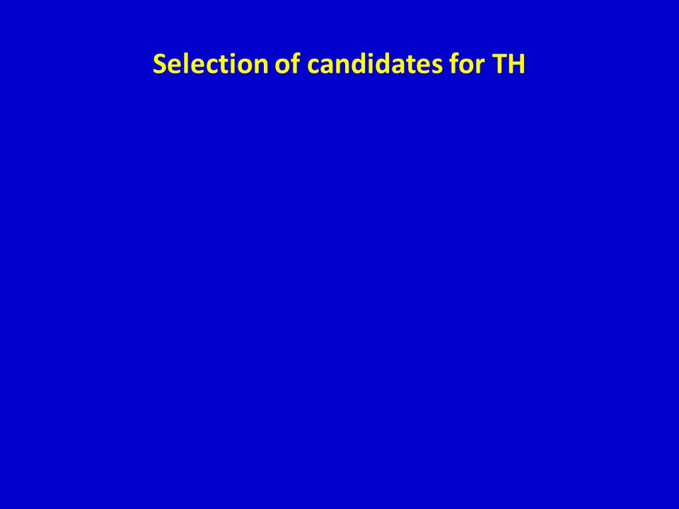 Selection of candidates for TH