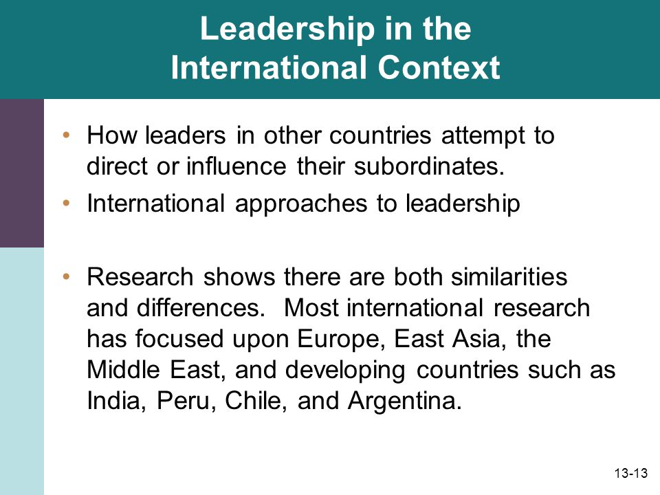 13-14 Leadership in the International Context European managers tend to use a participative approach.