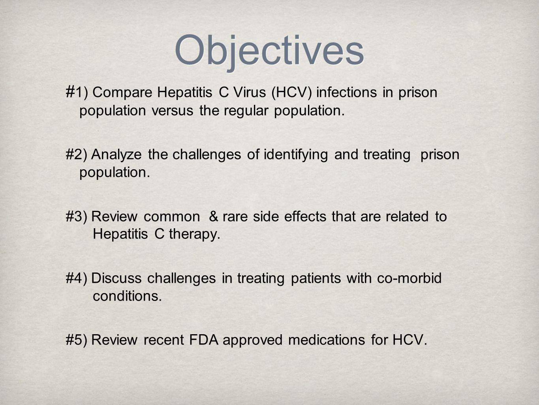 Objectives # 1) Compare Hepatitis C Virus (HCV) infections in prison population versus the regular population.